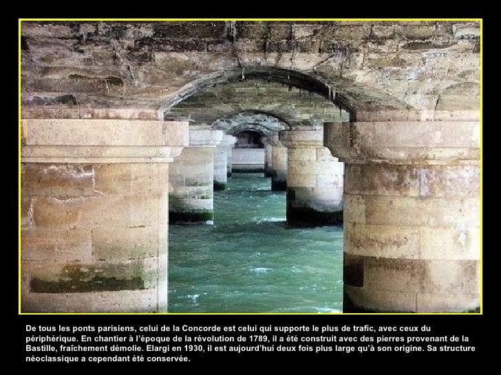 De tous les ponts parisiens, celui de la Concorde est celui qui supporte le plus de trafic, avec ceux du périphérique. En ...