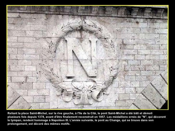 Reliant la place Saint-Michel, sur la rive gauche, à l'Ile de la Cité, le pont Saint-Michel a été bâti et démoli plusieurs...