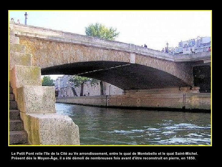 Le Petit Pont relie l'Ile de la Cité au Ve arrondissement, entre le quai de Montebello et le quai Saint-Michel. Présent dè...