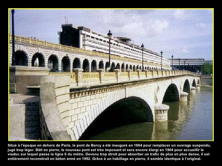 Situé à l'époque en dehors de Paris, le pont de Bercy a été inauguré en 1864 pour remplacer un ouvrage suspendu, jugé trop...