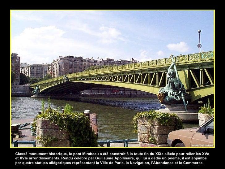 Classé monument historique, le pont Mirabeau a été construit à la toute fin du XIXe siècle pour relier les XVe et XVIe arr...