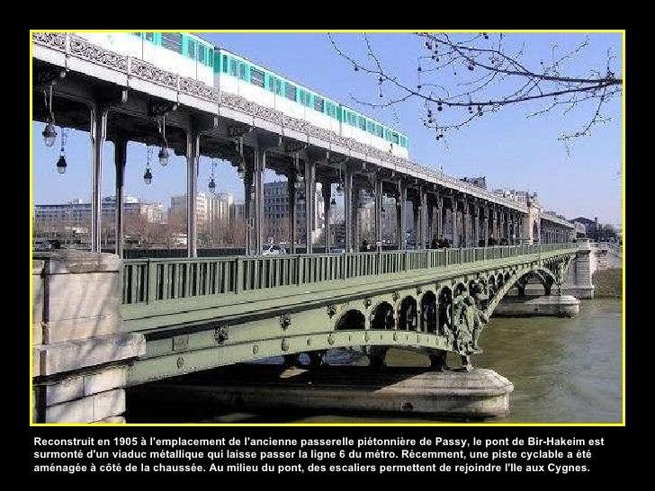 Reconstruit en 1905 à l'emplacement de l'ancienne passerelle piétonnière de Passy, le pont de Bir-Hakeim est surmonté d'un...