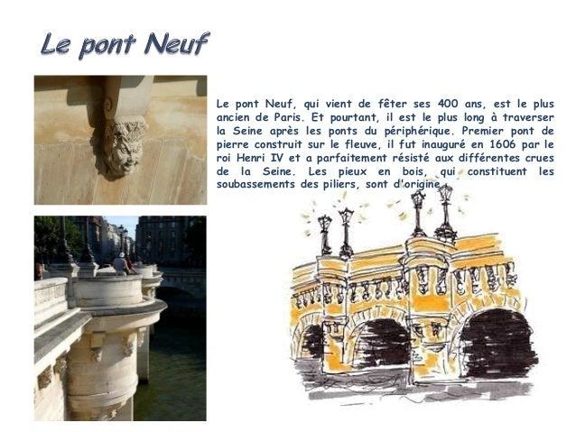 Le pont Marie, qui reliel'Ile-Saint-Louis au quaide l'Hôtel de Ville, estl'un des plus anciens deParis avec le pont NeufA ...