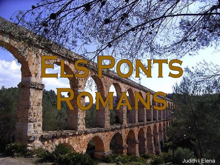 Els Ponts  Romans Judith i Elena