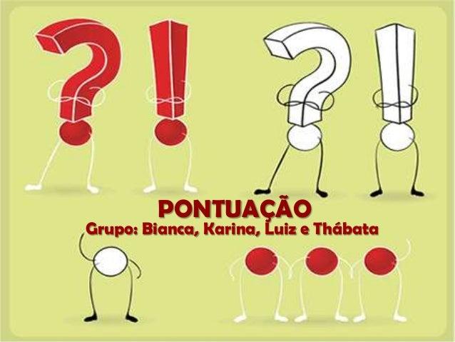 PONTUAÇÃOGrupo: Bianca, Karina, Luiz e Thábata
