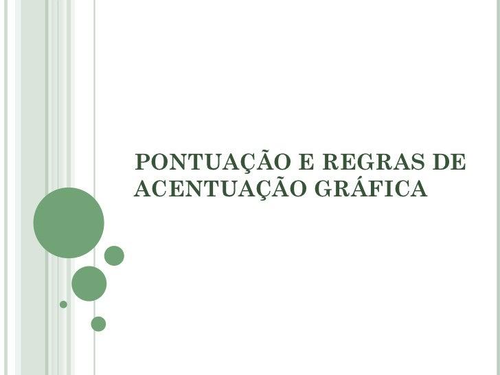 PONTUAÇÃO E REGRAS DE ACENTUAÇÃO GRÁFICA