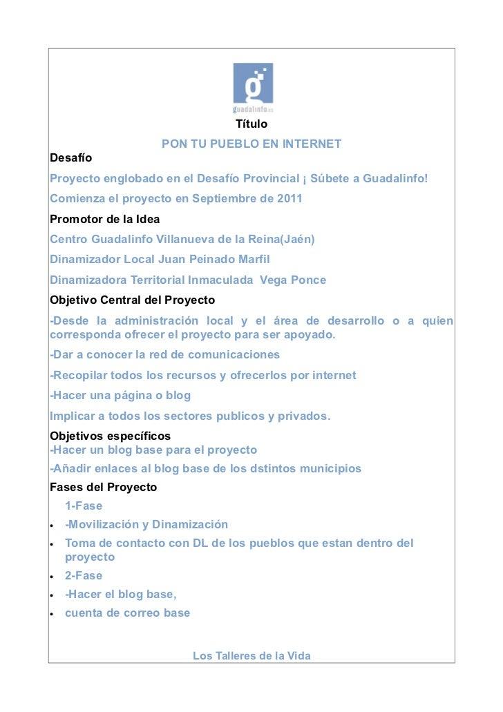 Título                      PON TU PUEBLO EN INTERNETDesafíoProyecto englobado en el Desafío Provincial ¡ Súbete a Guadali...