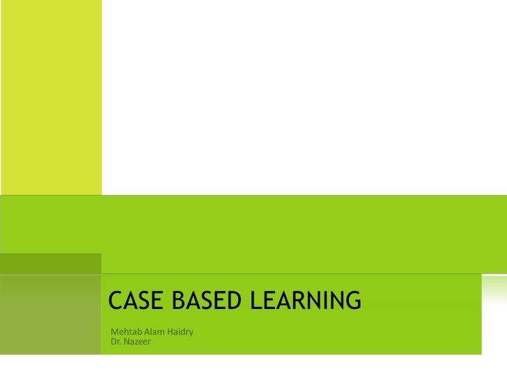 CASE BASED LEARNING