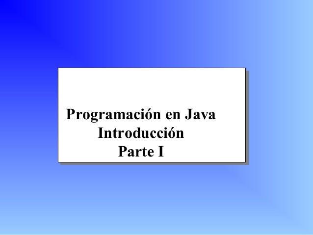 Programación en Java Introducción Parte I