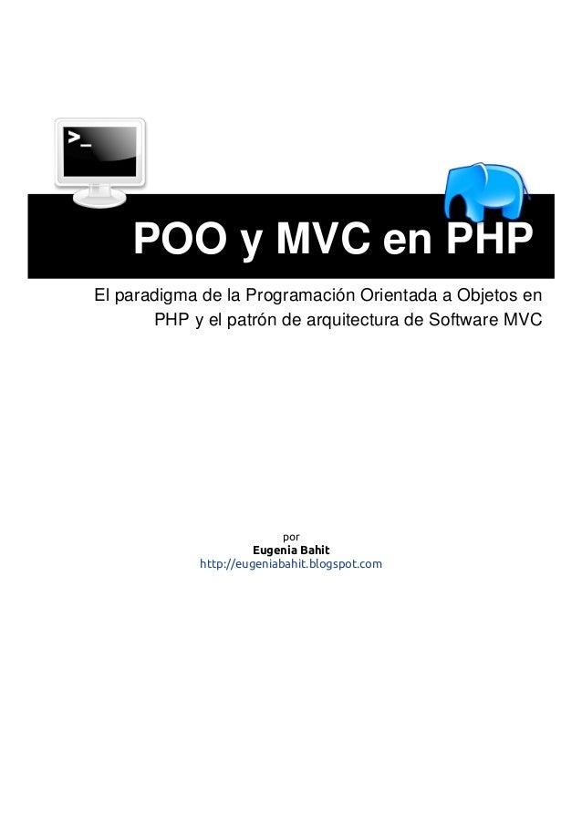 POO y MVC en PHP El paradigma de la Programación Orientada a Objetos en PHP y el patrón de arquitectura de Software MVC po...