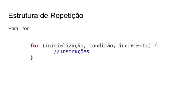 Estrutura de Repetição Para - for