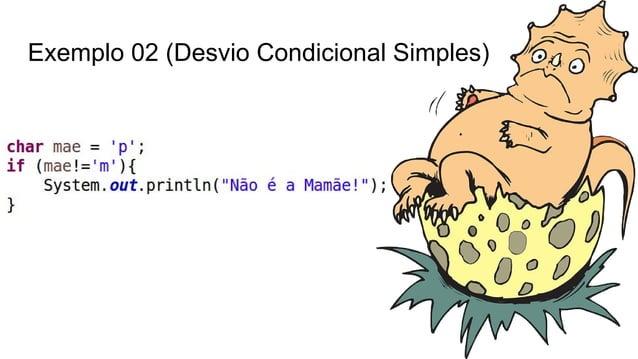 Exemplo 02 (Desvio Condicional Simples)