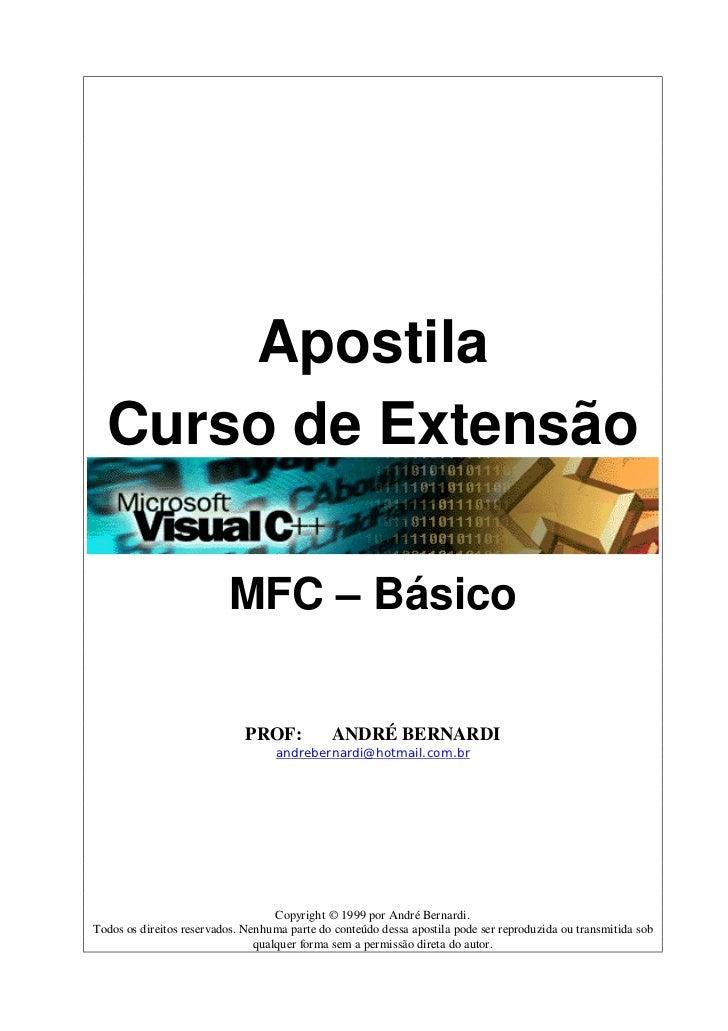 Apostila  Curso de Extensão                          MFC – Básico                             PROF:            ANDRÉ BERNA...