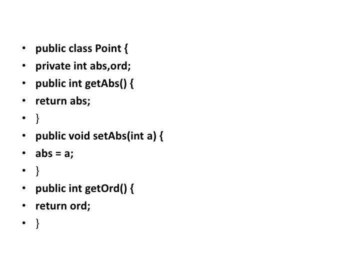 •   public class Point {•   private int abs,ord;•   public int getAbs() {•   return abs;•   }•   public void setAbs(int a)...