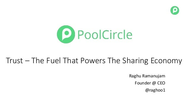 Trust – The Fuel That Powers The Sharing Economy Raghu Ramanujam Founder @ CEO @raghoo1