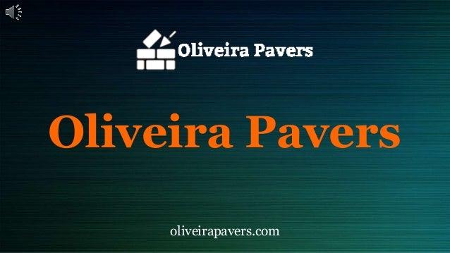 Oliveira Pavers Oliveirapavers.com ...