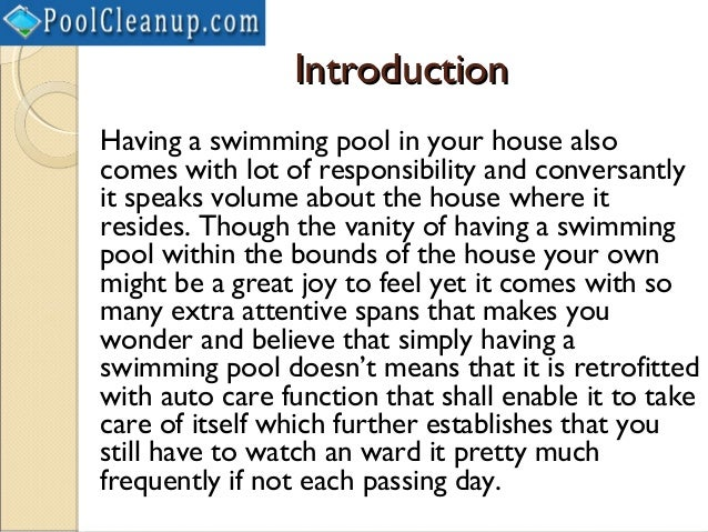 IntroductionHaving a swimming pool in your house alsocomes with lot of responsibility and conversantlyit speaks volume abo...