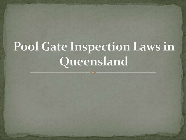 Pool gate inspections in the Queensland, Australia, and area are run by laws that look at both used and new pools. The rul...