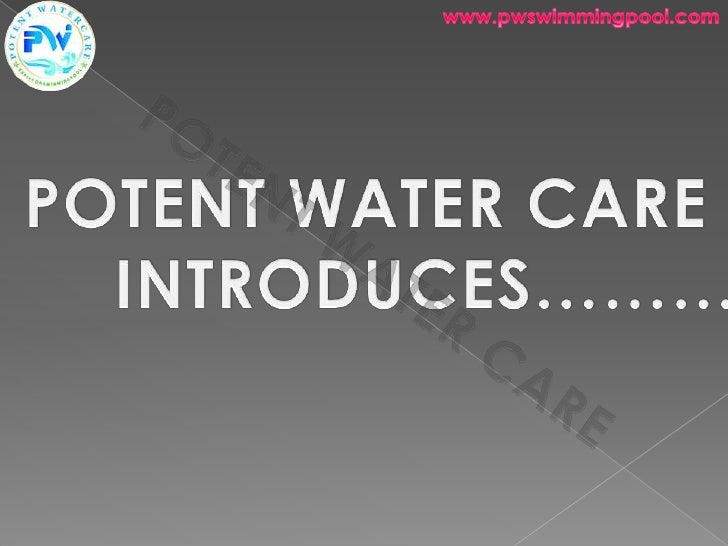  Potent Water Care Pvt. Ltd. is an ISO  9001:2008 certified organization and is  the leader in Swimming pool industry. H...