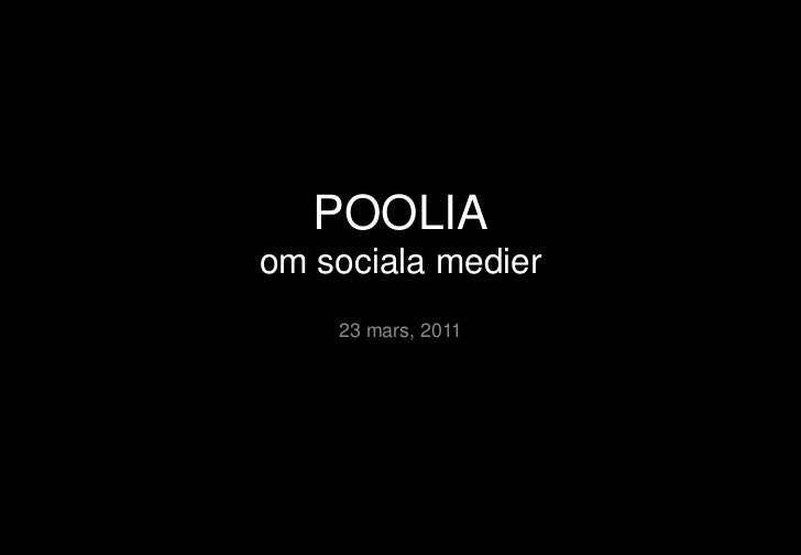 POOLIAom sociala medier<br />23 mars, 2011<br />