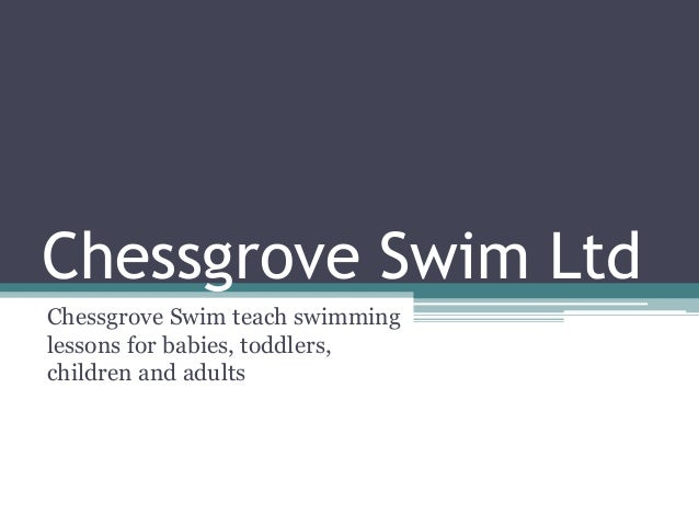 Chessgrove Swim Ltd Chessgrove Swim teach swimming lessons for babies, toddlers, children and adults
