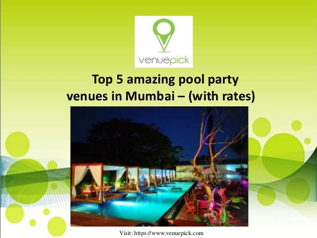 Top 5 amazing pool party venues in Mumbai – (with rates) Visit: https://www.venuepick.com