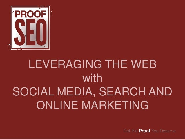 LEVERAGING THE WEB          withSOCIAL MEDIA, SEARCH AND   ONLINE MARKETING
