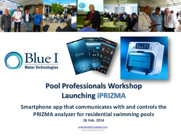 Pool Professionals Workshop Launching iPRIZMA Smartphone app that communicates with and controls the PRIZMA analyzer for r...