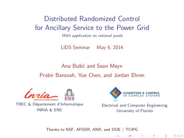 Distributed Randomized Control for Ancillary Service to the Power Grid With application to rational pools LIDS Seminar May...