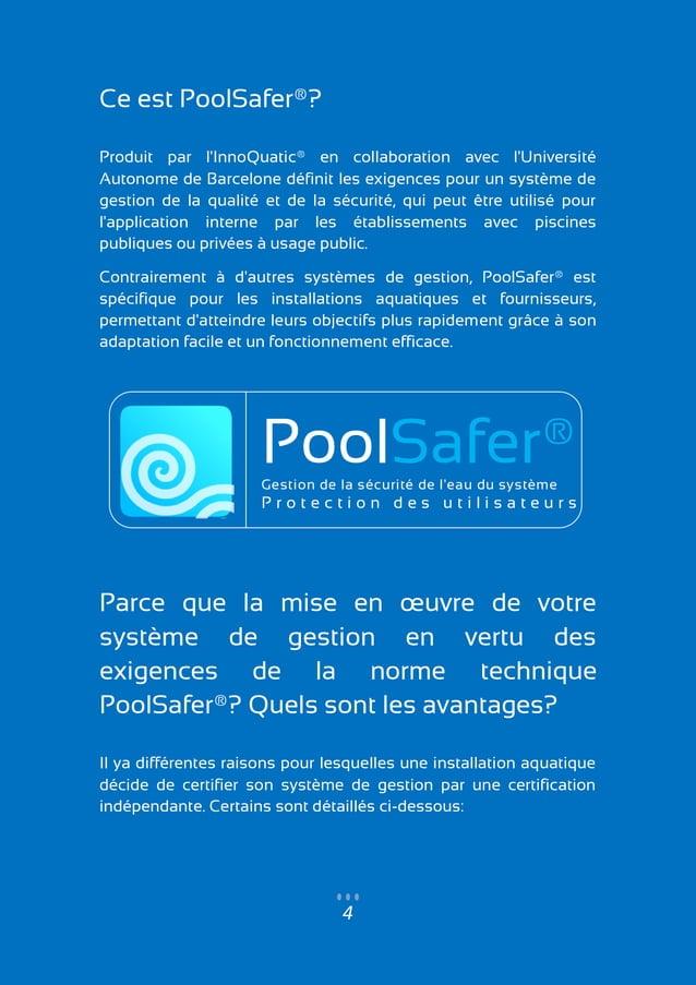 4 Ce est PoolSafer®? Produit par l'InnoQuatic® en collaboration avec l'Université Autonome de Barcelone définit les exigen...