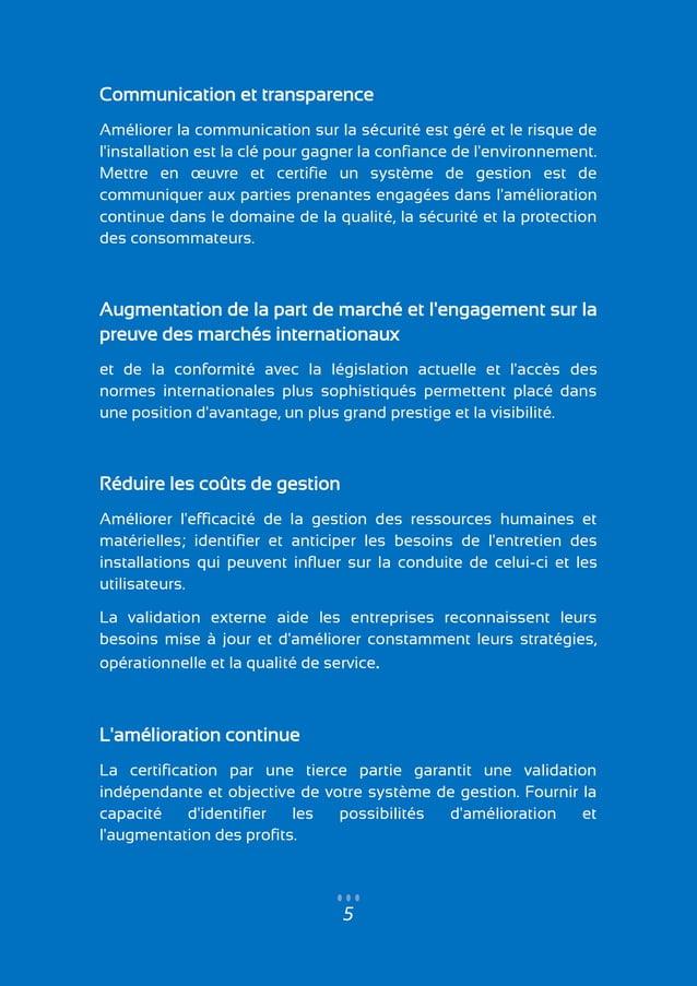 5 Communication et transparence Améliorer la communication sur la sécurité est géré et le risque de l'installation est la ...