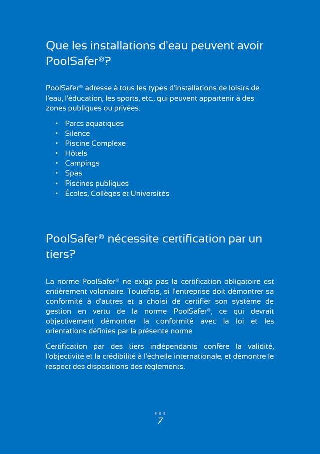 7 Que les installations d'eau peuvent avoir PoolSafer®? PoolSafer® adresse à tous les types d'installations de loisirs de ...
