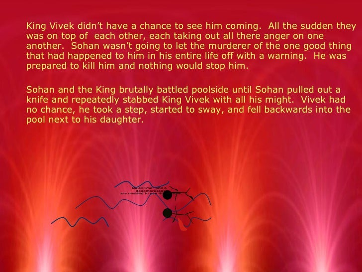 <ul><li>King Vivek didn't have a chance to see him coming.  All the sudden they was on top of  each other, each taking out...