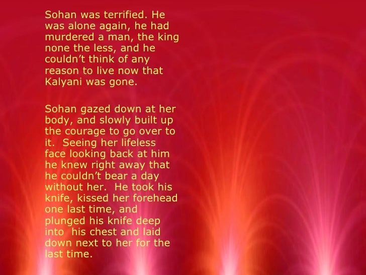 <ul><li>Sohan was terrified. He was alone again, he had murdered a man, the king none the less, and he couldn't think of a...