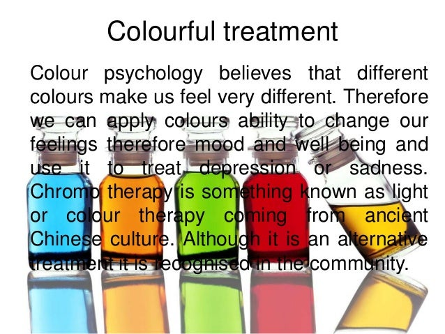 3. Colourful treatmentColour psychology believes that differentcolours make us feel ...
