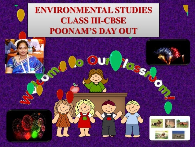 ENVIRONMENTAL STUDIES CLASS III-CBSE POONAM'S DAY OUT