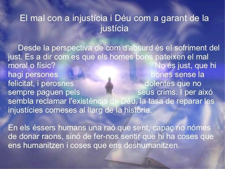 El mal con a injustícia i Déu com a garant de la justícia Desde la perspectiva de com d'absurd és el sofriment del just. E...