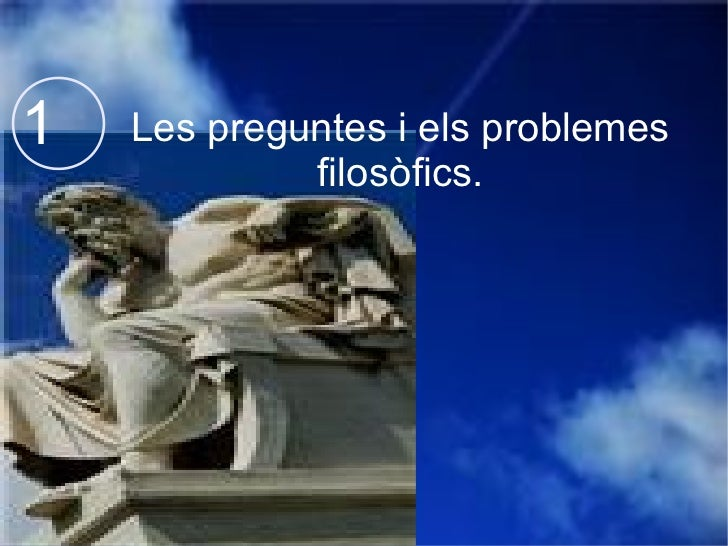 Les preguntes i els problemes filosòfics. 1
