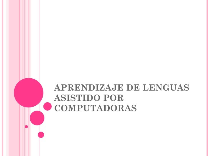 APRENDIZAJE DE LENGUAS ASISTIDO POR COMPUTADORAS