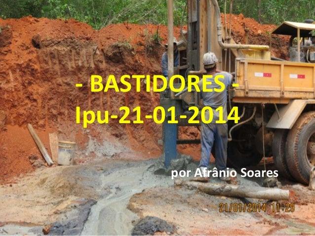 - BASTIDORES Ipu-21-01-2014 por Afrânio Soares