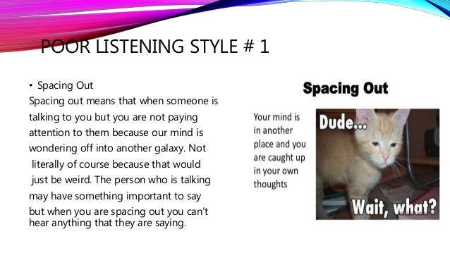 what are poor listening skills Speech communication listening paper what are poor listening skills as a freshman in college it is extremely overwhelming.