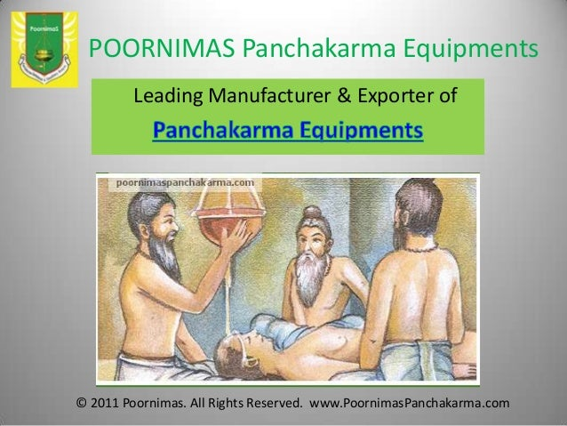 POORNIMAS Panchakarma Equipments Leading Manufacturer & Exporter of © 2011 Poornimas. All Rights Reserved. www.PoornimasPa...