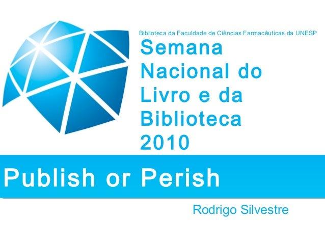 Rodrigo Silvestre Semana Nacional do Livro e da Biblioteca 2010 Biblioteca da Faculdade de Ciências Farmacêuticas da UNESP...