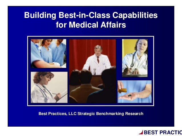 BEST PRACTICBest Practices, LLC Strategic Benchmarking ResearchBuilding Best-in-Class Capabilitiesfor Medical Affairs