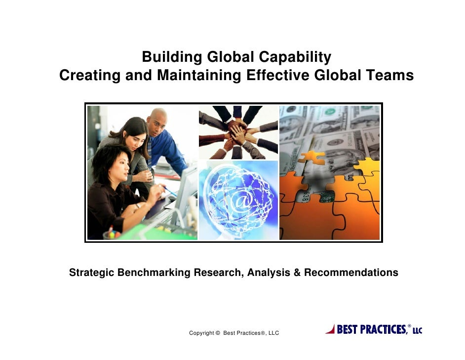 Building Global CapabilityCreating and Maintaining Effective Global Teams Strategic Benchmarking Research, Analysis & Reco...