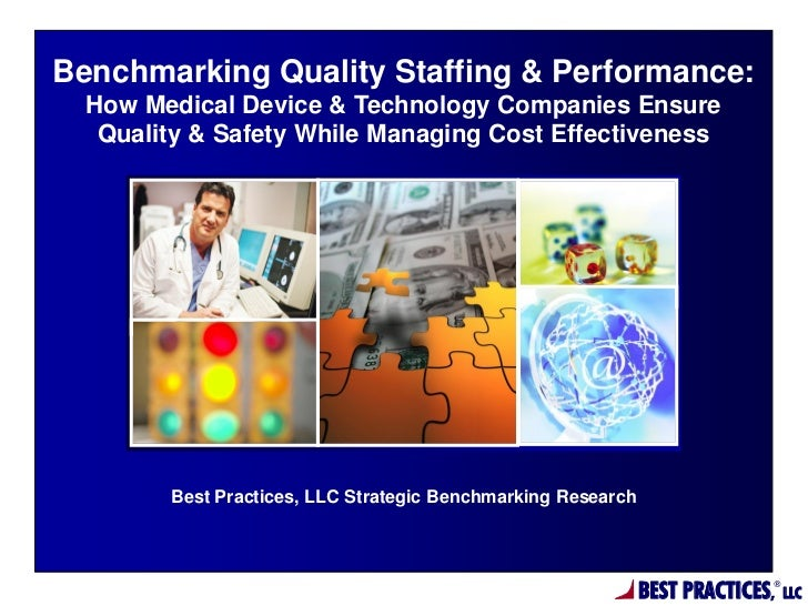 Benchmarking Quality Staffing & Performance:  How Medical Device & Technology Companies Ensure   Quality & Safety While Ma...