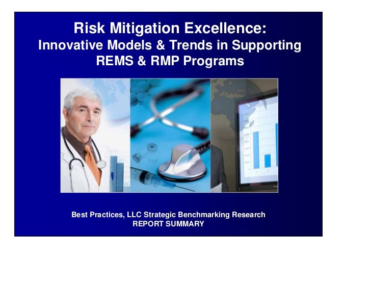 Risk Mitigation Excellence:Innovative Models & Trends in Supporting         REMS & RMP Programs    Best Practices, LLC Str...