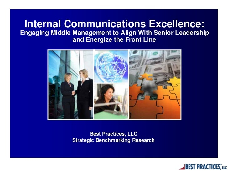 Internal Communications Excellence:Engaging Middle Management to Align With Senior Leadership                and Energize ...