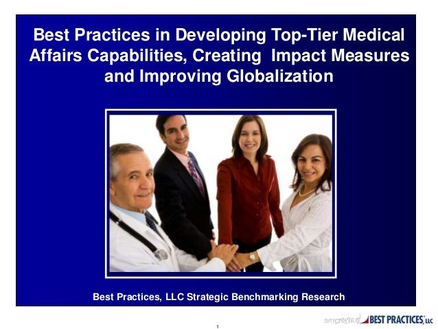 Best Practices, LLC Strategic Benchmarking Research Best Practices in Developing Top-Tier Medical Affairs Capabilities, Cr...