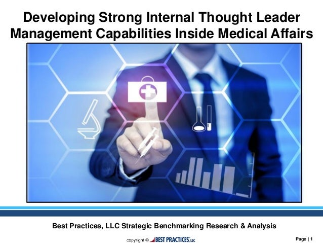 Page | 1 Developing Strong Internal Thought Leader Management Capabilities Inside Medical Affairs Best Practices, LLC Stra...